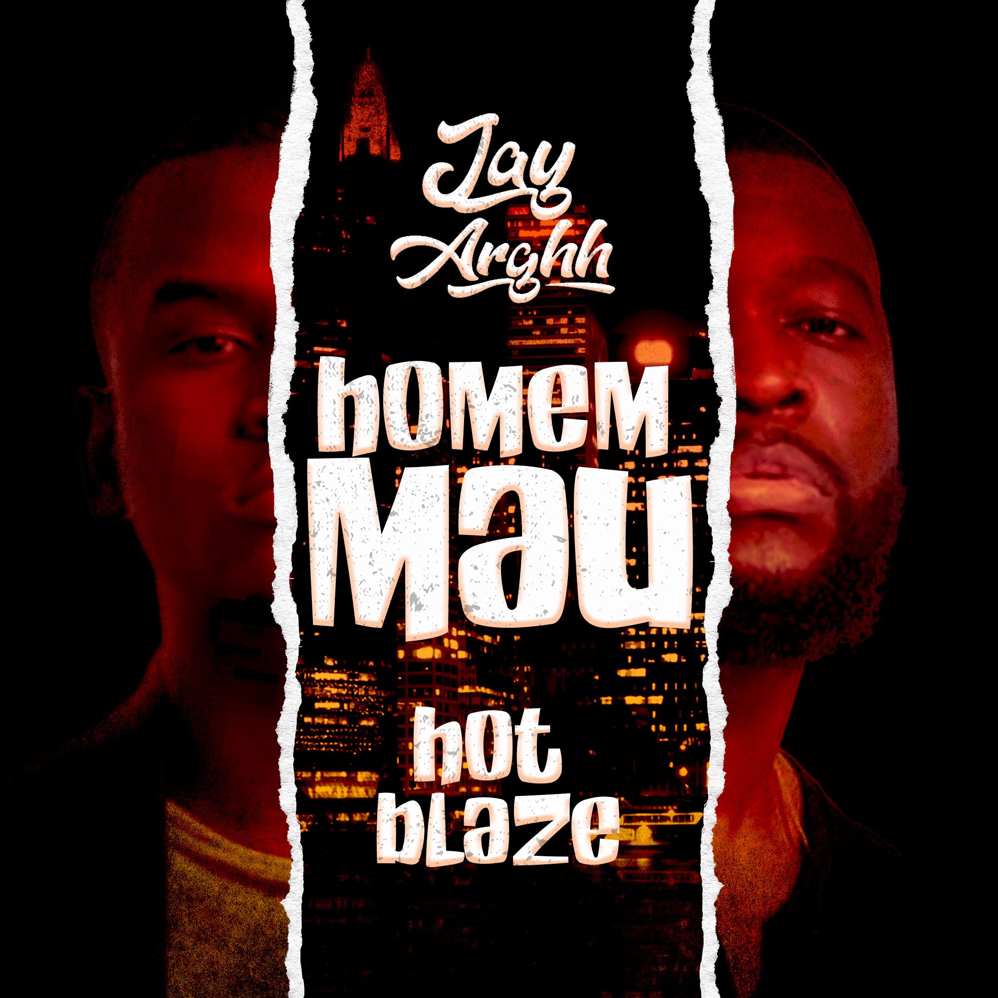 Homem Mau: Jay Arghh e Hot Blaze reafirmam lírica, flow e rimas em nova faixa colaborativa