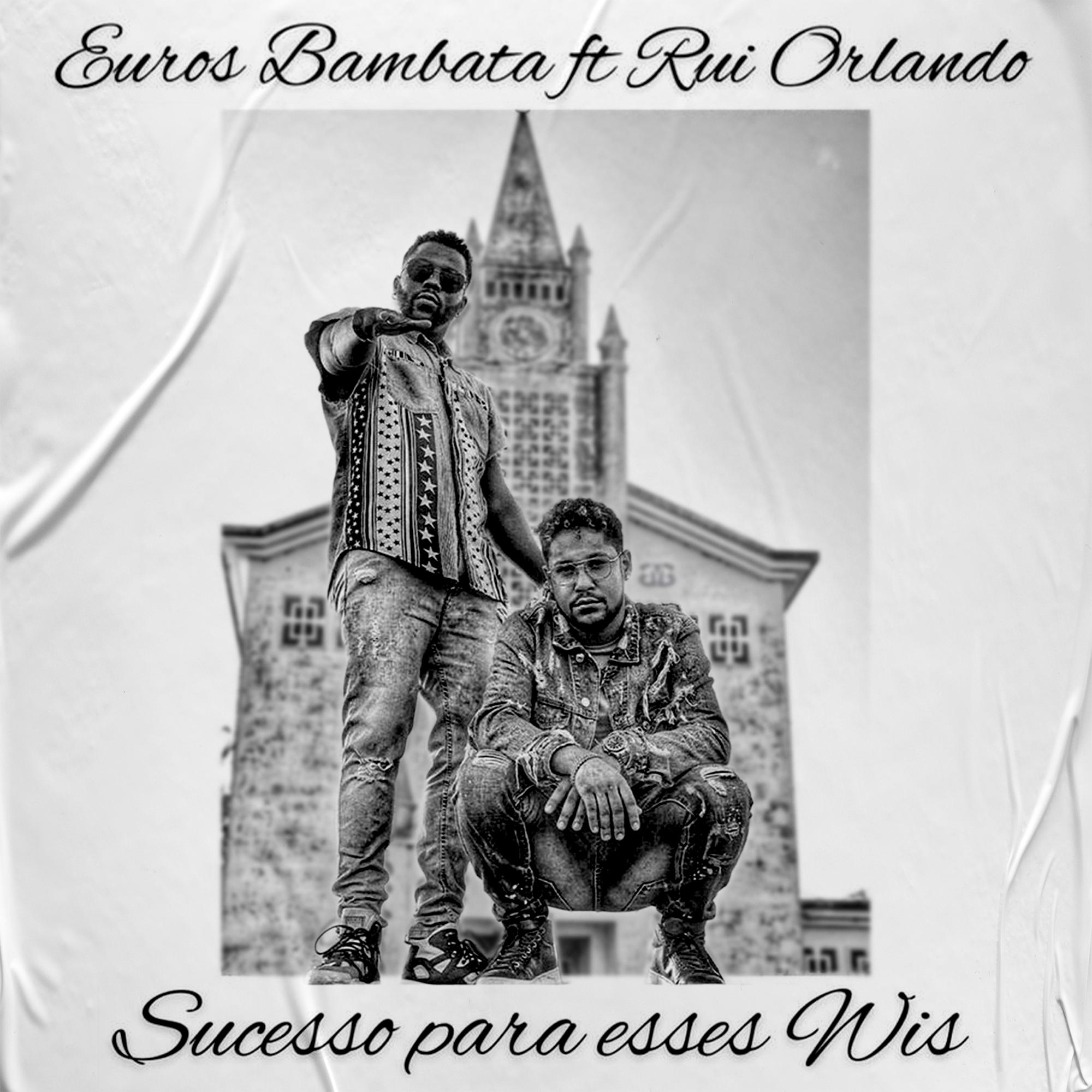 Sucesso Para Esses Wis: Euros Bambata traz participação de Rui Orlando em novo single