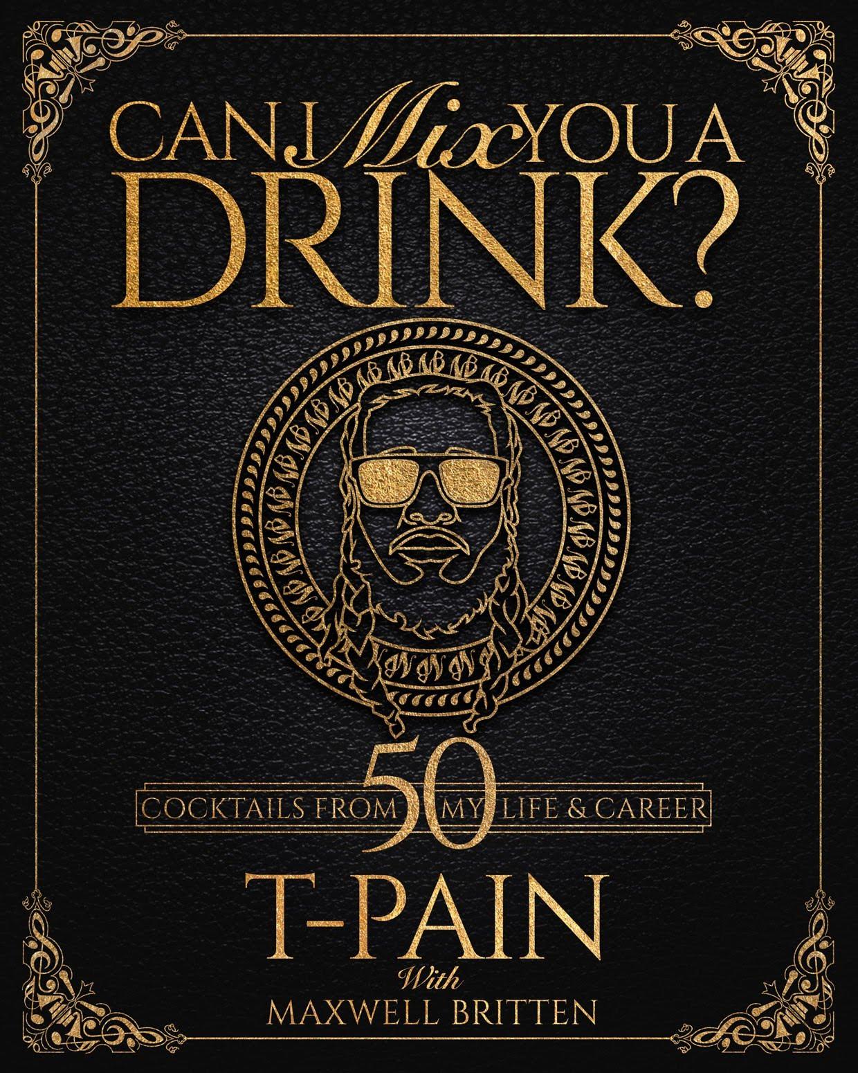 T-Pain lança livro de cocktails 'Can I Mix You a Drink?'