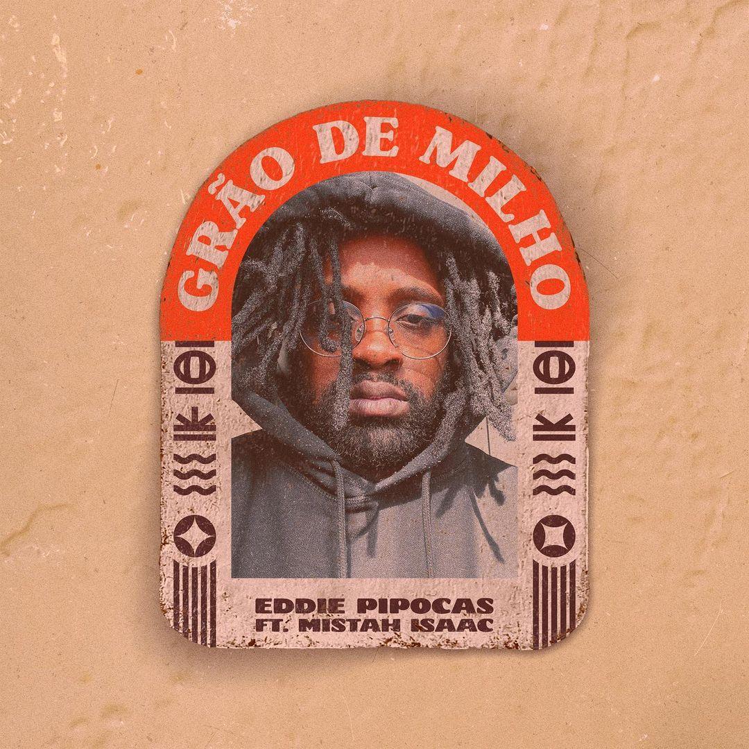 Grão de Milho: Já está disponível o novo single de Eddie Pipocas
