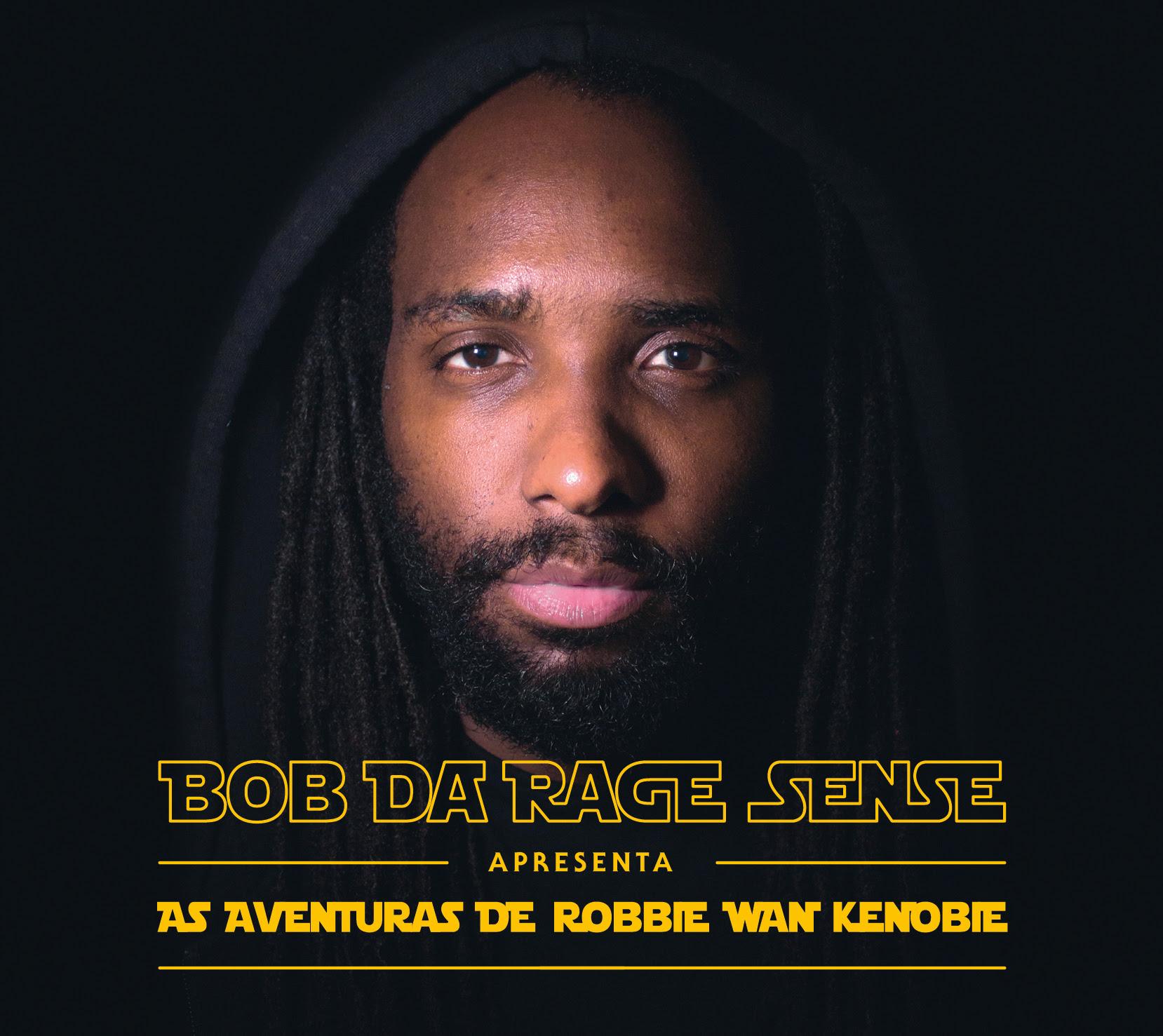 """Já podemos viajar nas """"Aventuras de Robbie Wan Kenobie"""", o oitavo álbum de Bob da Rage Sense"""
